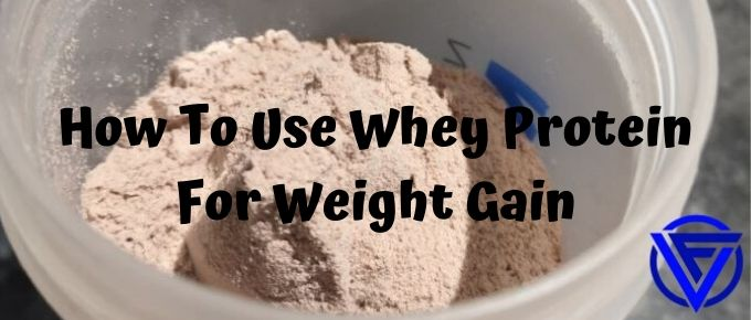 How To Use Whey Protein To Gain Weight (The Ultimate Guide)