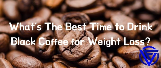 What's The Best Time to Drink Black Coffee for Weight Loss?