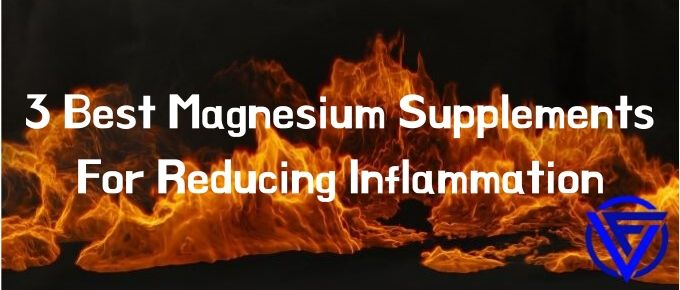 3 Best Magnesium Supplements For Reducing Inflammation